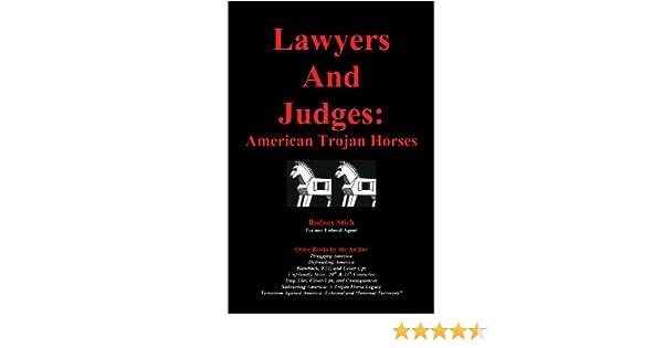 Lawyers and Judges: American Trojan Horses (Number 8 in 30 Defrauding America book series.)