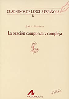 La oración compuesta y compleja en español (L) (Cuadernos de lengua española)