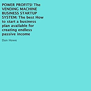 Power Profits! The Vending Machine Business Startup System Hörbuch