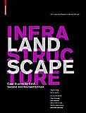 Landscape Infrastructure: Case Studies by SWA