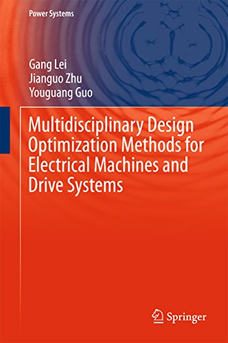 Multidisciplinary Design Optimization Methods for Electrical Machines and Drive Systems (Power Systems) (Optimization System)