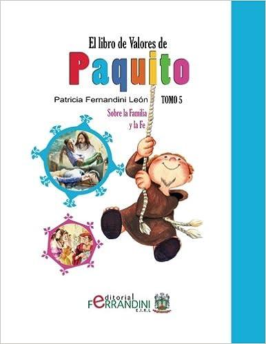 El Libro de Valores de Paquito: Selección y adaptación de cuentos universales: Volume 5: Amazon.es: Patricia Fernandini León: Libros