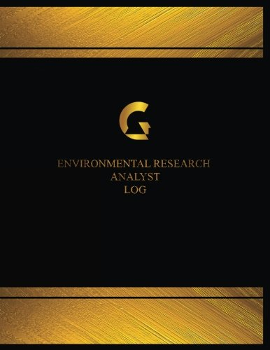 Environmental Research Analyst Log (Log Book, Journal - 125 pgs, 8.5 X 11 inches: Environmental Research Analyst Logbook (Black cover, X-Large) (Centurion Logbooks/Record Books) pdf