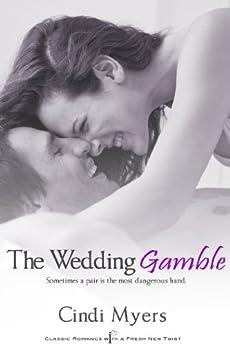 The Wedding Gamble by [Myers, Cindi]