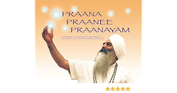 Praana Praanee Praanayam (Español) (Spanish Edition)