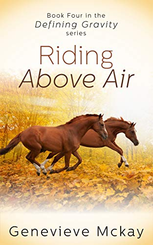 Riding Above Air: Book Four in the Defining Gravity Series por Genevieve Mckay