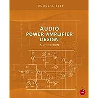 Audio Power Amplifier Design, Sixth Edition