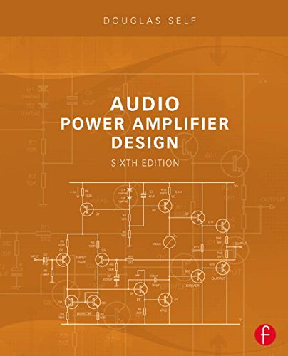 Audio Power Amplifier Design, Sixth Edition