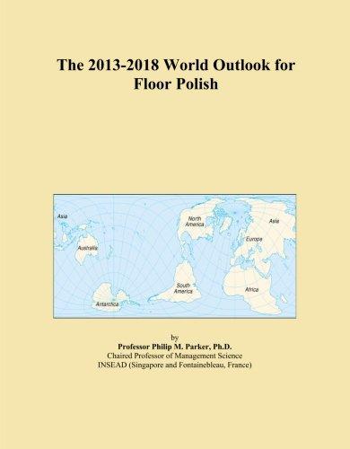 the-2013-2018-world-outlook-for-floor-polish