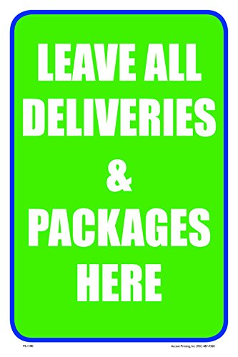 "Leave All Deliveries & Packages Here Building Business Store Retail Sign,12""w x 18""h, Full Color"