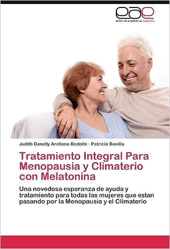 Tratamiento Integral Para Menopausia y Climaterio con Melatonina: Amazon.es: Arellano Bedolla Judith Danelly, Bonilla Patricia: Libros