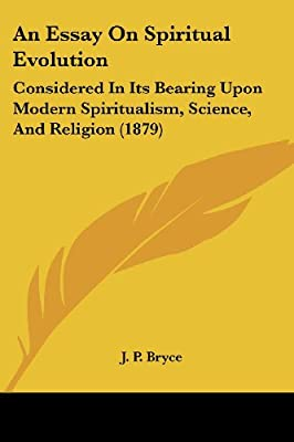 an essay on spiritual evolution considered in its bearing