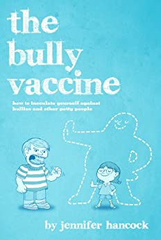 The Bully Vaccine by [Hancock, Jennifer]