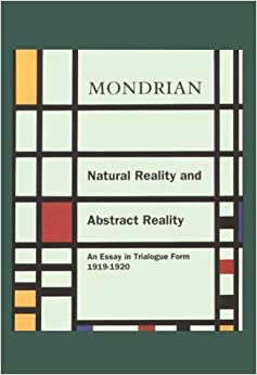 Book Natural Reality and Abstract Reality: An Essay in Trailogue Form (1919-1920) by Piet Mondrian (1995-02-23)