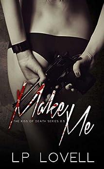 Make Me: A dark mafia prequel (Kiss of Death Book 0) by [Lovell, LP]
