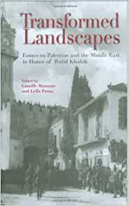 transformed landscapes essays on palestine Khalidi, rashid edward said  essays on jerusalem's cultural history,  in transformed landscapes: essays on palestine and the middle east in.
