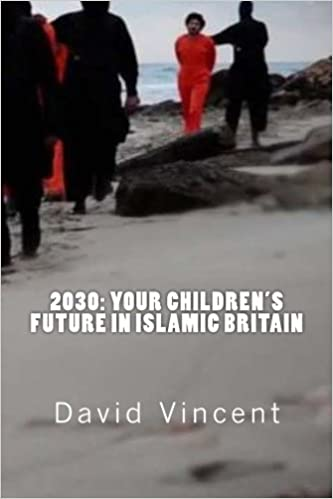 2030: Your Children's Future in Islamic Britain: Europe's Great Immigration Disaster