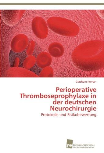 Perioperative Thromboseprophylaxe in der deutschen Neurochirurgie: Protokolle und Risikobewertung