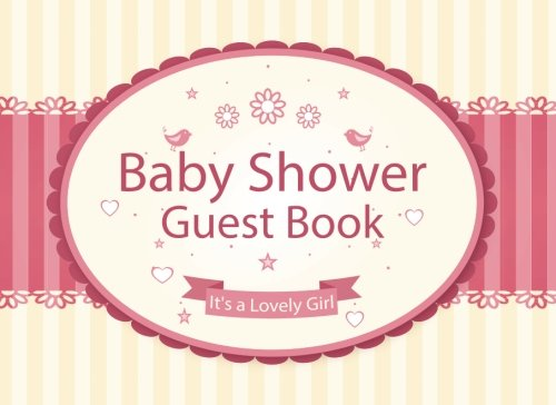 Baby Shower Guest Book: Parents Family Write Memories Relationships Sign In Book Welcome Baby Guest Book Gift Log Size 8.25 x 6 Inches (Baby Shower ... Book / Welcome Baby!/Happy Time) (Volume 3)