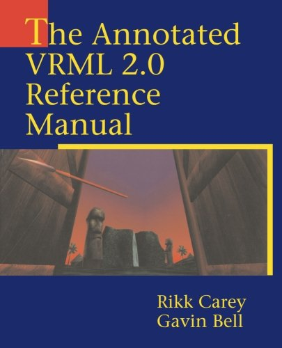 The Annotated VRML 2.0 Reference Manual by Addison-Wesley Professional