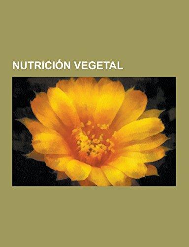 Nutricion Vegetal: Fertilizantes, Micorriza, Amoniaco En La Agricultura, Compost, Abono, Estiercol, Nitrato, Abono Mineral,...