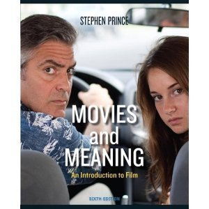 Movies and Meaning, an Introduction to film, Sixth Edition by Stephen R. Prince (2013-05-03)