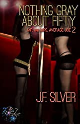 Nothing Gray About Fifty by JF Silver: (RP Edge) (Mr and Mrs Average Joe, Book Two)