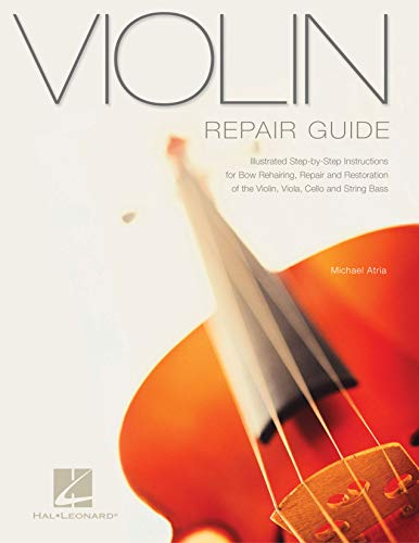 Violin Repair Guide (Technical Reference) from Hal Leonard