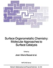 Surface Organometallic Chemistry: Molecular Approaches to Surface Catalysis