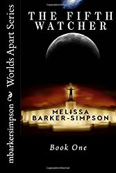 The Fifth Watcher: Worlds Apart Series - Book 1: Volume 1 by Ms Melissa Barker-Simpson (2014-11-21)