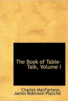 The Book of Table-Talk, Volume I