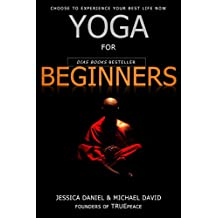 YOGA: Yoga for Beginners: The Easy Yoga Guide to Learn The Basics of Yoga and Yoga for Weight Loss in 5 Days (yoga poses, yoga books, Chakra Yoga, meditation, ... zen) (Meditation and Yoga Series Book 2)