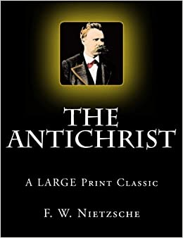 Book The ANTICHRIST: A LARGE Print Classic
