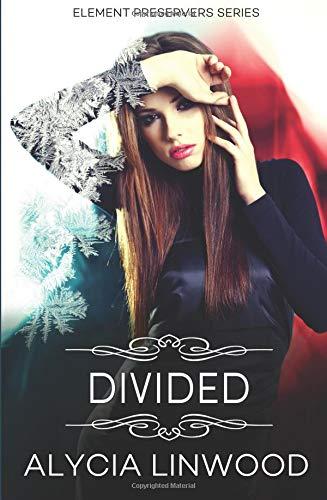 Read Online Divided (Element Preservers) (Volume 3) pdf epub