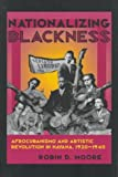 Front cover for the book Nationalizing Blackness: Afrocubanismo and Artistic Revolution in Havana, 1920-1940 by Robin Dale Moore