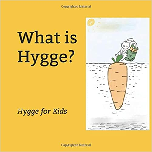 What Is Hygge?: Hygge For Kids por Happy Little Viking