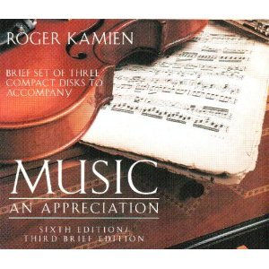 (Brief Set of Three Compact Discs to Accompany Music an Appreciation, 6th Edition / 3rd Edition)