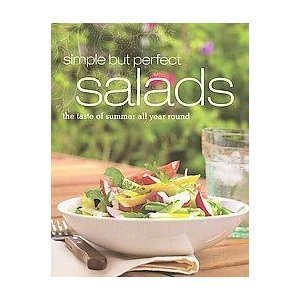 Simple but Perfect Salads: The Taste of Summer All Year -