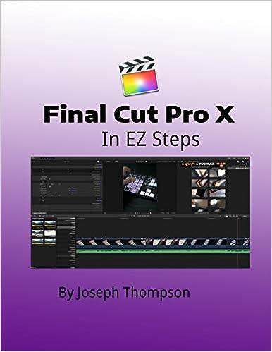 Final Cut Pro X: In EZ Steps (Volume 1)