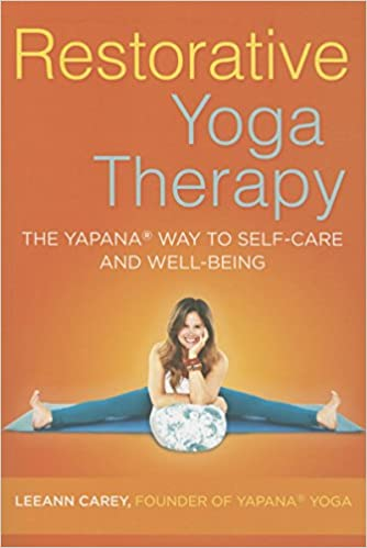 Restorative Yoga Therapy  The Yapana Way to Self-Care and Well-Being   Amazon.it  Leeann Carey  Libri in altre lingue 0c5b5ae650d3