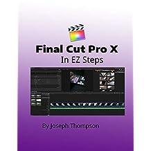 Final Cut Pro X: In EZ Steps