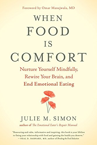 Rescue Manual Self - When Food Is Comfort: Nurture Yourself Mindfully, Rewire Your Brain, and End Emotional Eating