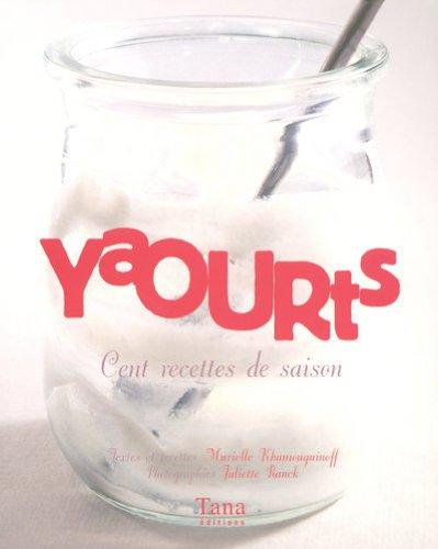 Yaourts : Cent recettes de saison