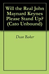 Will the Real John Maynard Keynes Please Stand Up? (Cato Unbound Book 122011)