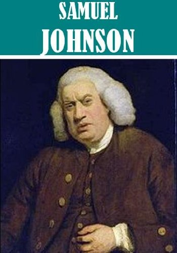 The Essential Samuel Johnson Collection (13 books) [Illustrated]