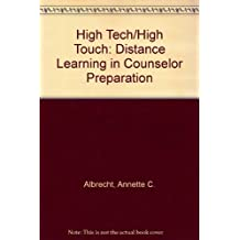 High Tech/High Touch: Distance Learning in Counselor Preparation