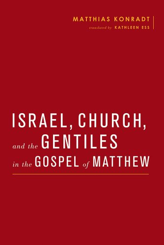 Israel, Church, and the Gentiles in the Gospel of Matthew (Baylor-Mohr Siebeck Studies in Early Christianity)