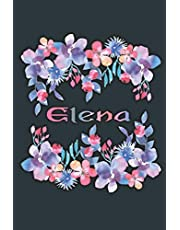 ELENA: Beautiful Elena Gift - Best Personalized Elena Present (Elena Notebook / Elena Journal)