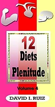 12 DIETS PLENITUDE: The muscles, circulation and bones by [Ruiz, David Isaac]