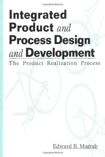 Integrated Product and Process Design and Development: The Product Realization Process (Environmental and Energy Enginee
